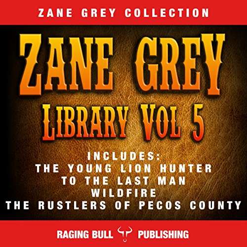 Zane Grey Library: Volume 5 cover art