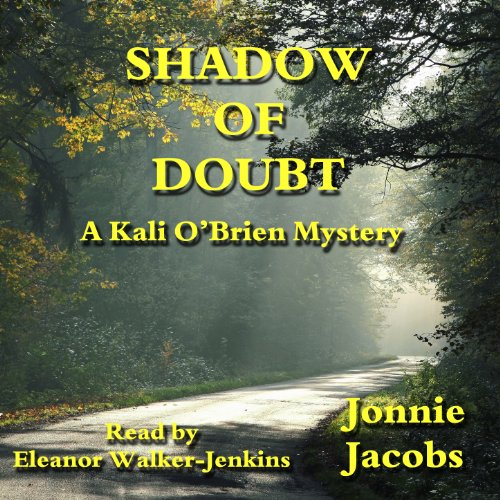Shadow of Doubt     A Kali O'Brien Legal Mystery, Book 1              By:                                                                                                                                 Jonnie Jacobs                               Narrated by:                                                                                                                                 Eleanor Walker-Jenkins                      Length: 8 hrs and 6 mins     9 ratings     Overall 3.7