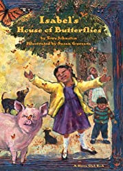 Isabel's House of Butterflies by Tony Johnston, illustrated by Susan Guevara