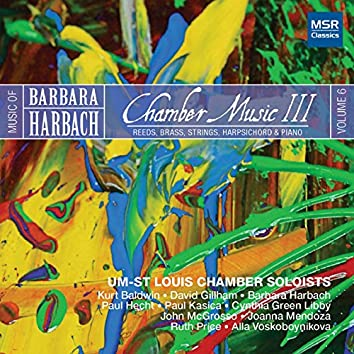 Harbach 6: Chamber Music III - Reeds, Brass, Strings, Harpsichord and Piano