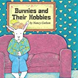 Bunnies and Their Hobbies (Nancy Carlson Picture Books) (English Edition)