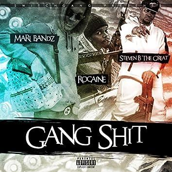 Gang Shit (feat. Rocaine, Mari Bandz & Steven B the Great)