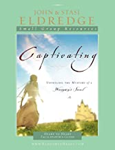 Captivating Heart to Heart Facilitator's Guide: Unveiling the Mystery of a Woman's Soul