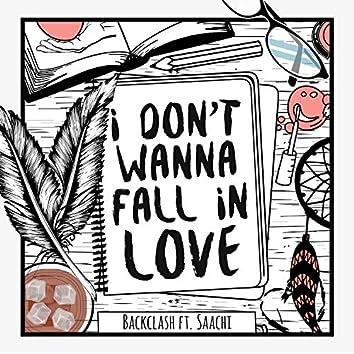 I Don't Wanna Fall in Love (feat. Saachi)