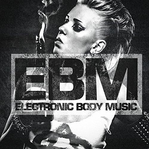 EBM - Electronic Body Music