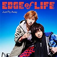 JUST FLY AWAY((regular) by Edge Of Life (2015-03-11)