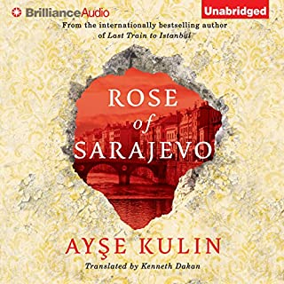 Rose of Sarajevo                   By:                                                                                                                                 Ayse Kulin,                                                                                        Kenneth Dakan (translator)                               Narrated by:                                                                                                                                 Kathleen Gati                      Length: 8 hrs and 14 mins     13 ratings     Overall 4.2