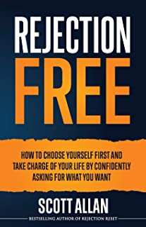 Sponsored Ad - Rejection Free: How to Choose Yourself First and Take Charge of Your Life by Confidently Asking For What Yo...
