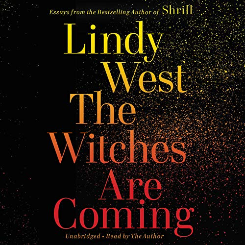 The Witches Are Coming Audiobook By Lindy West cover art
