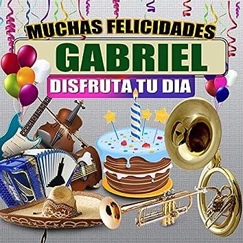 Muchas Felicidades Gabriel