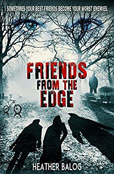 Friends From the Edge by [Heather Balog]