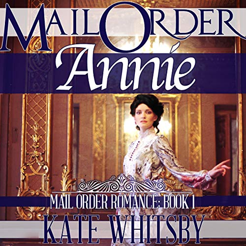 Mail Order Annie Audiobook By Kate Whitsby cover art