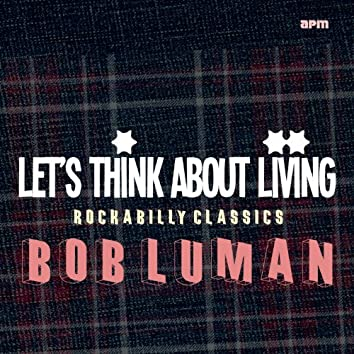 Let's Think About Livin' (Rockabilly Classics)