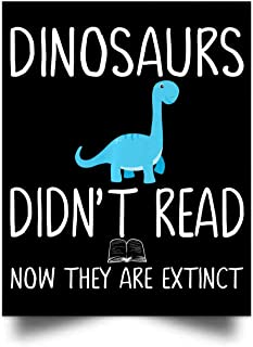 Nana Store Dinosaurs Didnt Read Now They are Extinct Wall Art Print Poster Home Decor(17x22)