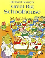 Great Big Schoolhouse by Richard Scarry(1905-07-04)