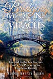 Bridging Medicine and Miracles: Essential Truths, Key Practices, and a New  Perspective on Health...