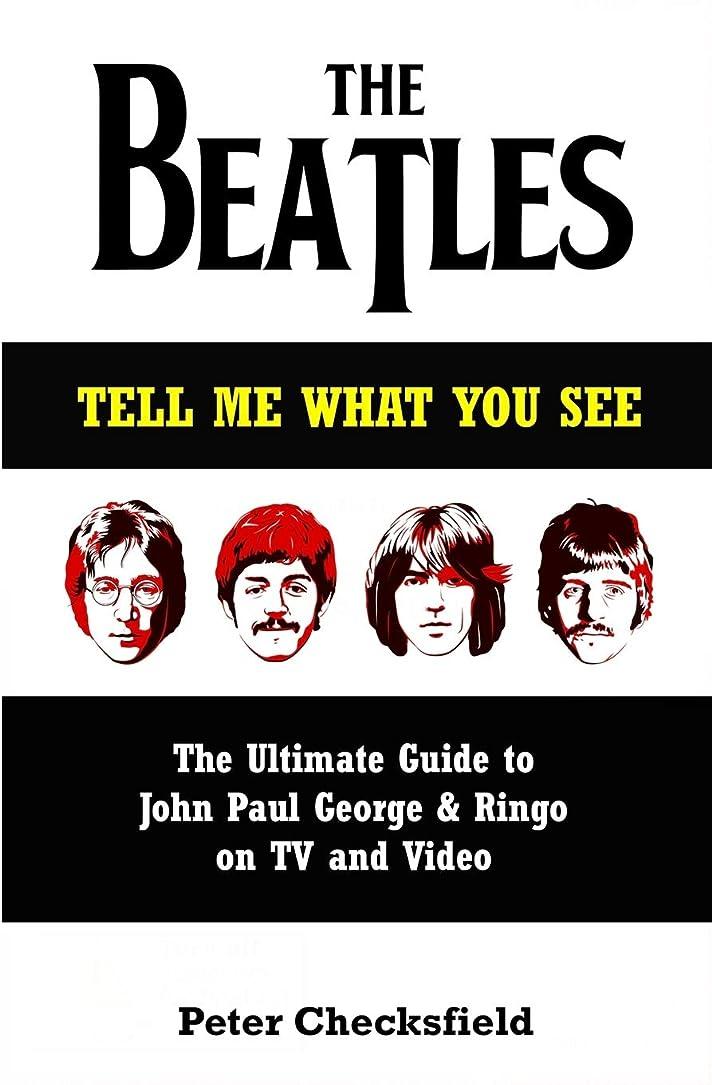 宣言する拮抗する拍手するThe Beatles - Tell Me What You See: The Ultimate Guide to John, Paul, George & Ringo on TV and Video