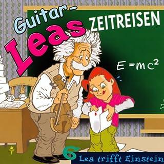 Lea trifft Einstein     Guitar-Leas Zeitreisen, Teil 6              Autor:                                                                                                                                 Step Laube                               Sprecher:                                                                                                                                 Anna Dramski,                                                                                        Anna Laube,                                                                                        Wolfgang Bahro                      Spieldauer: 1 Std. und 13 Min.     4 Bewertungen     Gesamt 5,0