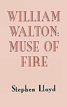 William Walton: Muse of Fire (Music)