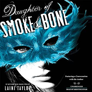 Daughter of Smoke and Bone                   Written by:                                                                                                                                 Laini Taylor                               Narrated by:                                                                                                                                 Khristine Hvam                      Length: 12 hrs and 33 mins     23 ratings     Overall 4.4