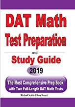 DAT Math Test Preparation and study guide: The Most Comprehensive Prep Book with Two Full-Length DAT Math Tests