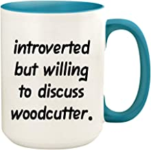 Introverted But Willing To Discuss Woodcutter - 15oz Ceramic White Coffee Mug Cup, Light Blue