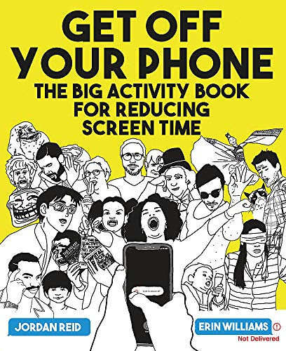 Get Off Your Phone: The Big Activity Book for Reducing Screen Time