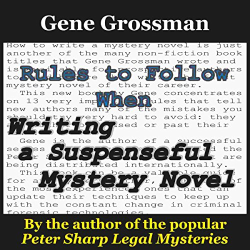 Rules to Follow When Writing a Suspenseful Mystery Novel  By  cover art