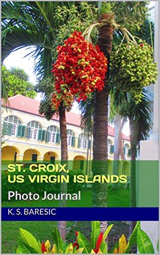 St. Croix, US Virgin Islands: Photo Journal (English Edition)