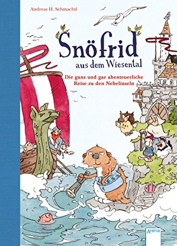 Snöfrid aus dem Wiesental (2). Die ganz und gar abenteuerliche Reise zu den Nebelinseln: Vorlesebuch ab 4 Jahren