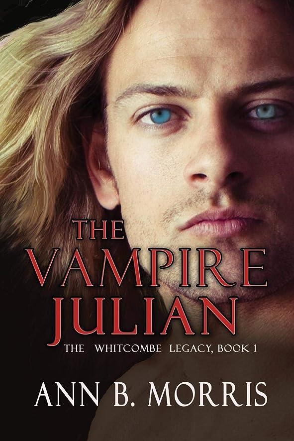 嫌がる不和救援The Vampire Julian (The Whitcombe Legacy)