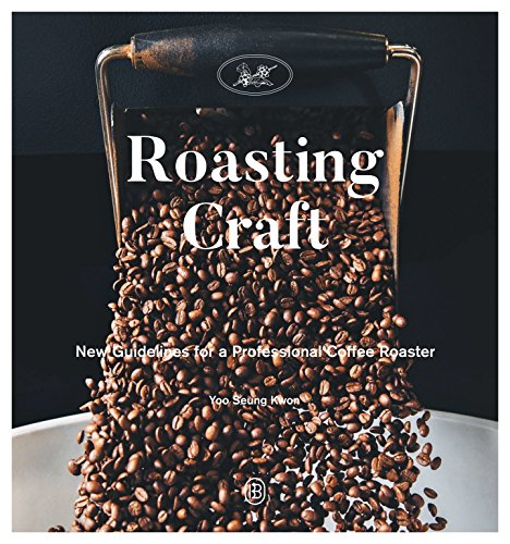 Roasting Craft: New Guidelines for a Professional Coffee Roaster