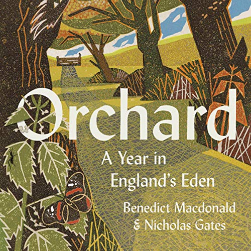 Orchard: A Year in England's Eden cover art