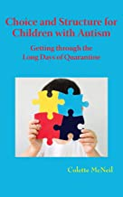 Choice and Structure for Children with Autism: Getting through the Long Days of Quarantine