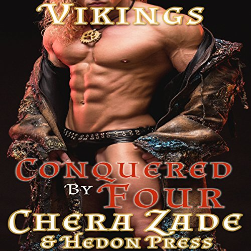 Conquered by Four     Viking Hedons, Book 1              By:                                                                                                                                 Chera Zade,                                                                                        Hedon Press                               Narrated by:                                                                                                                                 Ruby Rivers                      Length: 33 mins     7 ratings     Overall 3.6