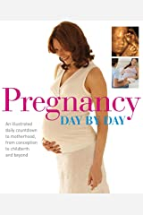 Pregnancy Day by Day Kindle Edition