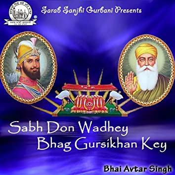 Sabh Don Wadhey Bhag Gursikhan Key