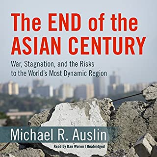 The End of the Asian Century     War, Stagnation, and the Risks to the World's Most Dynamic Region              著者:                                                                                                                                 Michael R. Auslin                               ナレーター:                                                                                                                                 Dan Woren                      再生時間: 10 時間  37 分     レビューはまだありません。     総合評価 0.0
