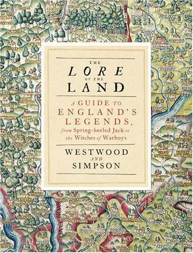 Lore Of The Land: A Guide To Englands Myths And Legends