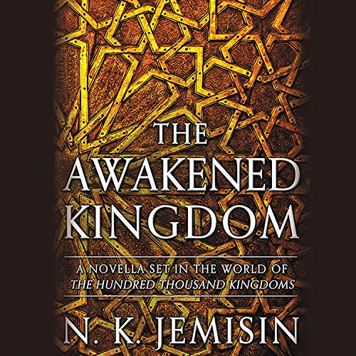 The Awakened Kingdom Audiobook By N. K. Jemisin cover art
