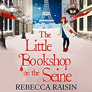 The Little Bookshop on the Seine     The Little Paris Collection, Book 1              By:                                                                                                                                 Rebecca Raisin                               Narrated by:                                                                                                                                 Sally Scott                      Length: 9 hrs and 28 mins     2 ratings     Overall 5.0