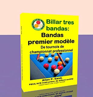 Billar tres bandas - Bandas premier modèle: De tournois de championnat professionnel (French Edition)