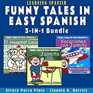 Learning Spanish: Funny Tales in Easy Spanish (3-in-1 Bundle)     Spanish for Beginners Series, Number 11 [Spanish Edition]              By:                                                                                                                                 Álvaro Parra Pinto                               Narrated by:                                                                                                                                 Claudia R. Barrett                      Length: 2 hrs and 1 min     2 ratings     Overall 4.5