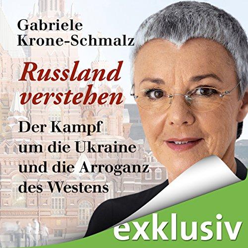 Russland verstehen: Der Kampf um die Ukraine und die Arroganz des Westens Titelbild
