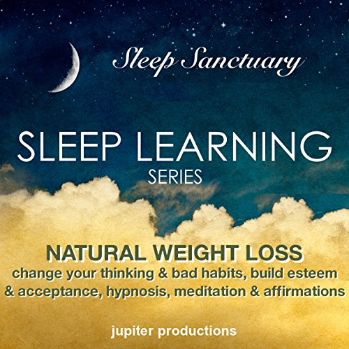 Natural Weight Loss, Change Your Thinking & Bad Habits, Build Esteem & Acceptance audiobook cover art