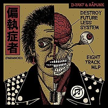 Destroy Future Less System