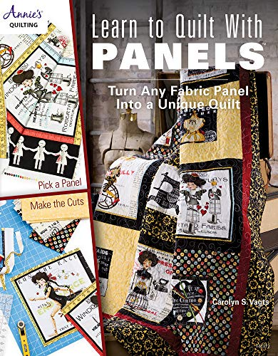 Learn to Quilt with Panels: Turn Any Fabric Panel Into a Unique Quilt