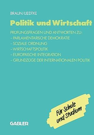 Politik Und Wirtschaft: Prüfungsfragen Und Antworten Zu: Parlamentarische Demokratie - Soziale Ordnung - Wirtschaftspolitik - Europäische Integration - Grundzüge Der Internationalen Politik