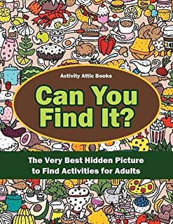 Can You Find It? The Very Best Hidden Picture to Find Activities for Adults
