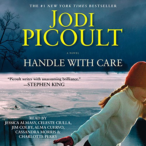 Handle with Care     A Novel              Written by:                                                                                                                                 Jodi Picoult                               Narrated by:                                                                                                                                 Cassandra Morris,                                                                                        Charlotte Perry,                                                                                        Alma Cuervo,                   and others                 Length: 18 hrs and 13 mins     8 ratings     Overall 4.3